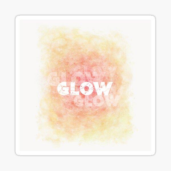 Glow (white) Motivational  Sticker