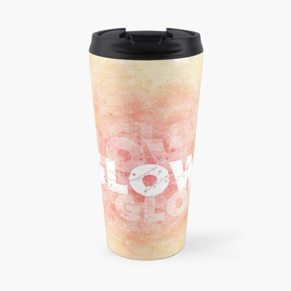 Glow (white) Motivational  Travel Mug