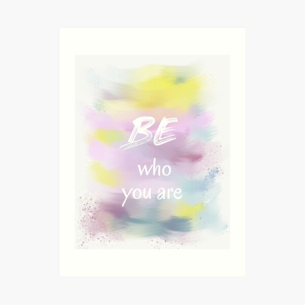 Be Who You Are (white) Motivational Art Print