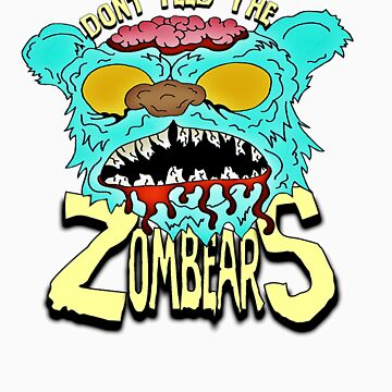 Don't Feed The Zombears  by americanzombie