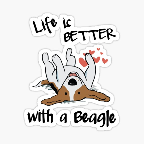 Life's better with a Beagle Sticker