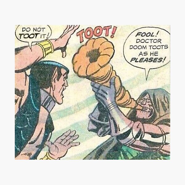 Doctor Doom toots as he pleases Photographic Print