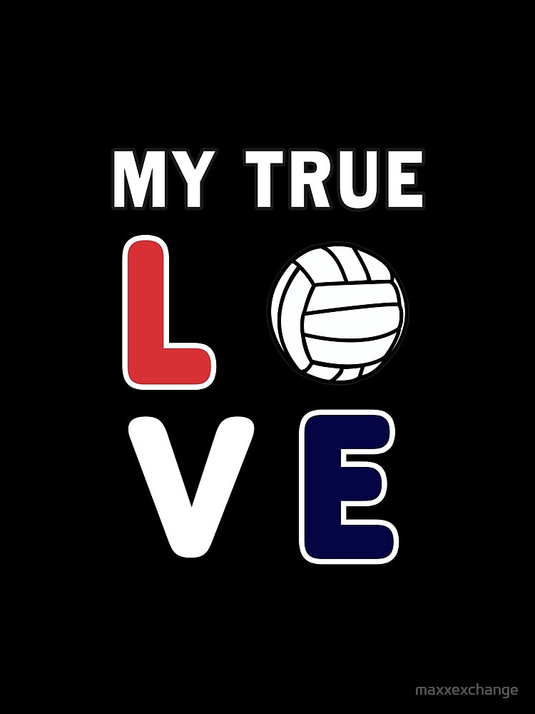 Volleyball My True Love Sportive V-Ball Team Gift. by maxxexchange
