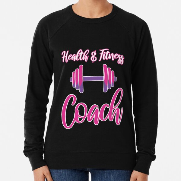 Health & Fitness Gift - Health and Fitness Coach Lightweight Sweatshirt
