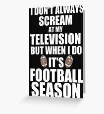 IT'S FOOTBALL SEASON Greeting Card