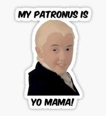 Malfoy - My Patronus Is Yo Mama Sticker