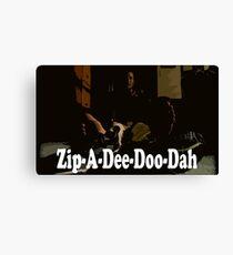 It's Monday Zip-A-Dee-Doo-Dah Canvas Print