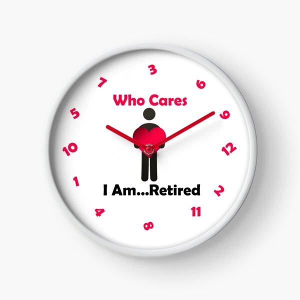 I Am . . . Retired Clock