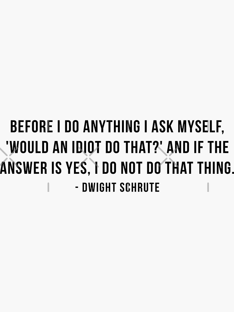 Dwight Schrute Quote by mynameisliana
