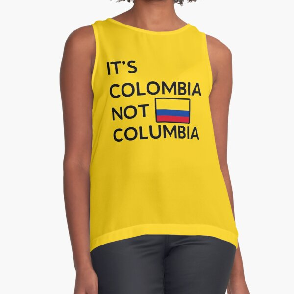 It's Colombia Not Columbia Funny Spanish Shirt Sleeveless Top