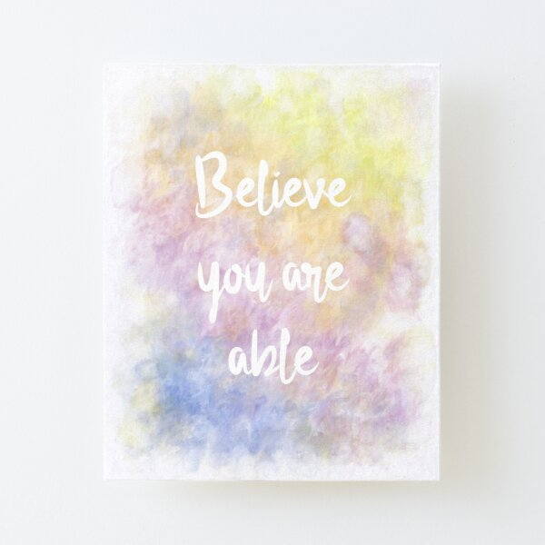 Believe You Are Able (white) Motivational Canvas Mounted Print