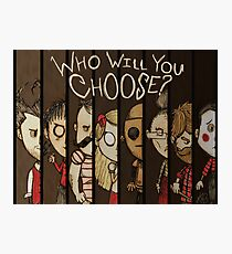 Don't Starve: Who Will You Choose? Photographic Print