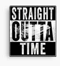Straight Outta Time Back to the Future  Canvas Print