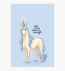 """You Are Strong Enough"" Unicorn Photographic Print"