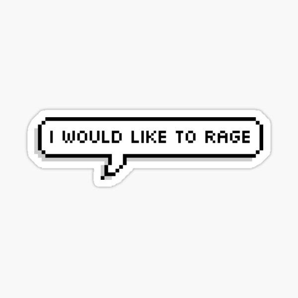Je voudrais faire rage Sticker