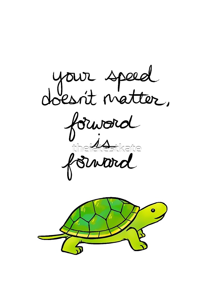 Quot Forward Is Forward Turtle Quot By Thelatestkate Redbubble