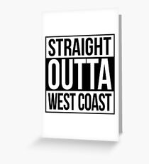 Straight Outta West Coast Greeting Card