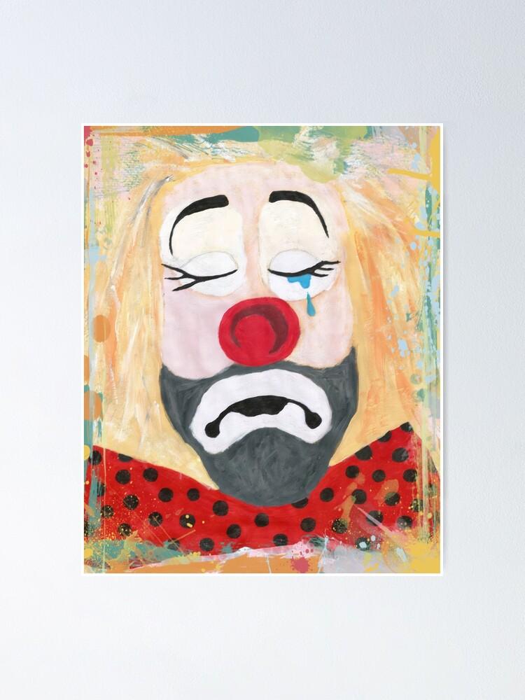 Poster Tableau Du Clown Triste De Louis Le Monde Entier Pourri Par Evenstevensrank Redbubble