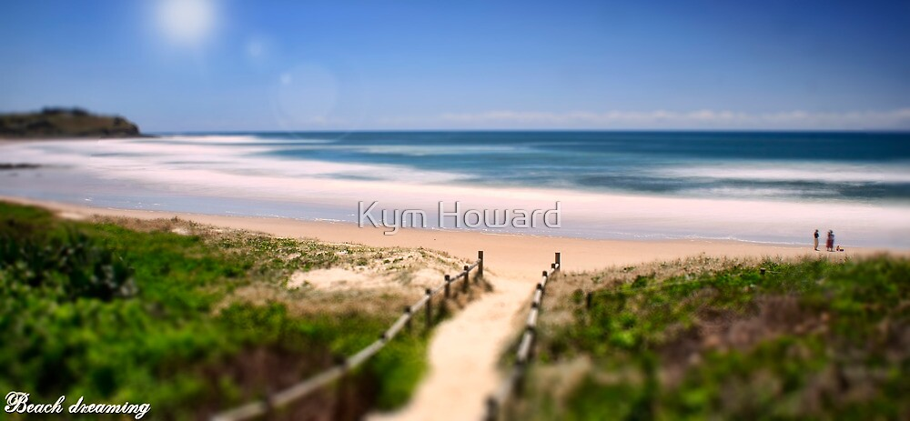 Beach Dreaming by Kym Howard