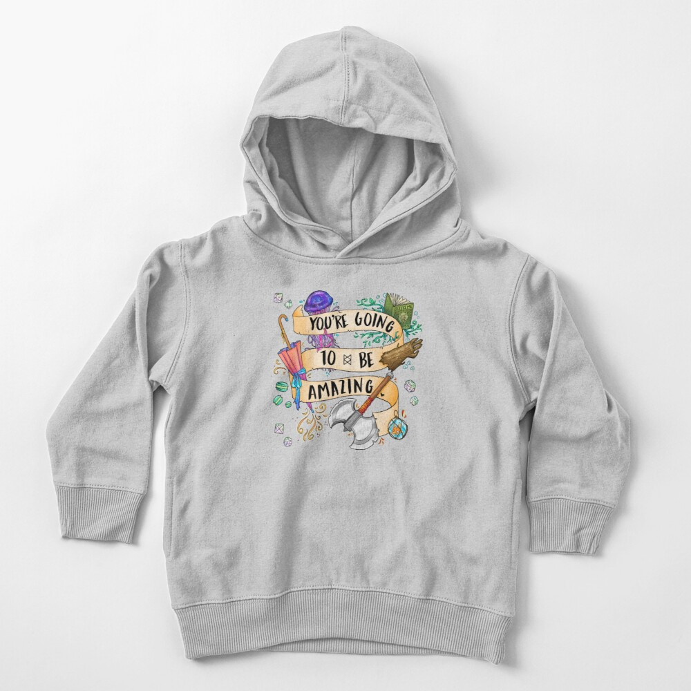 You're Going To Be Amazing Toddler Pullover Hoodie