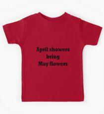 April showers bring May flowers Kids Tee