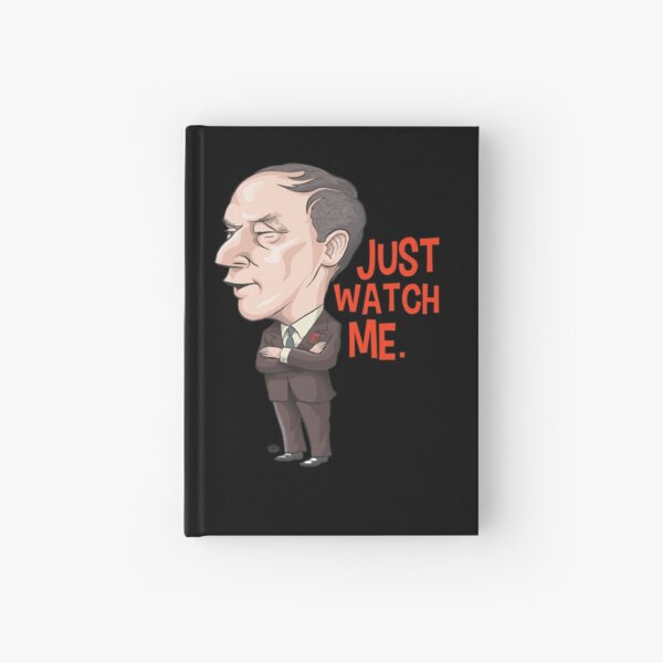 Pierre Trudeau, Just Watch Me Hardcover Journal