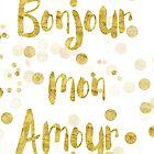 Bonjour mon Amour by artsandsoul