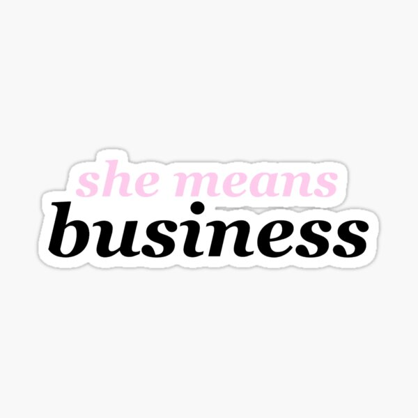 She Means Business - Women in Business  Sticker