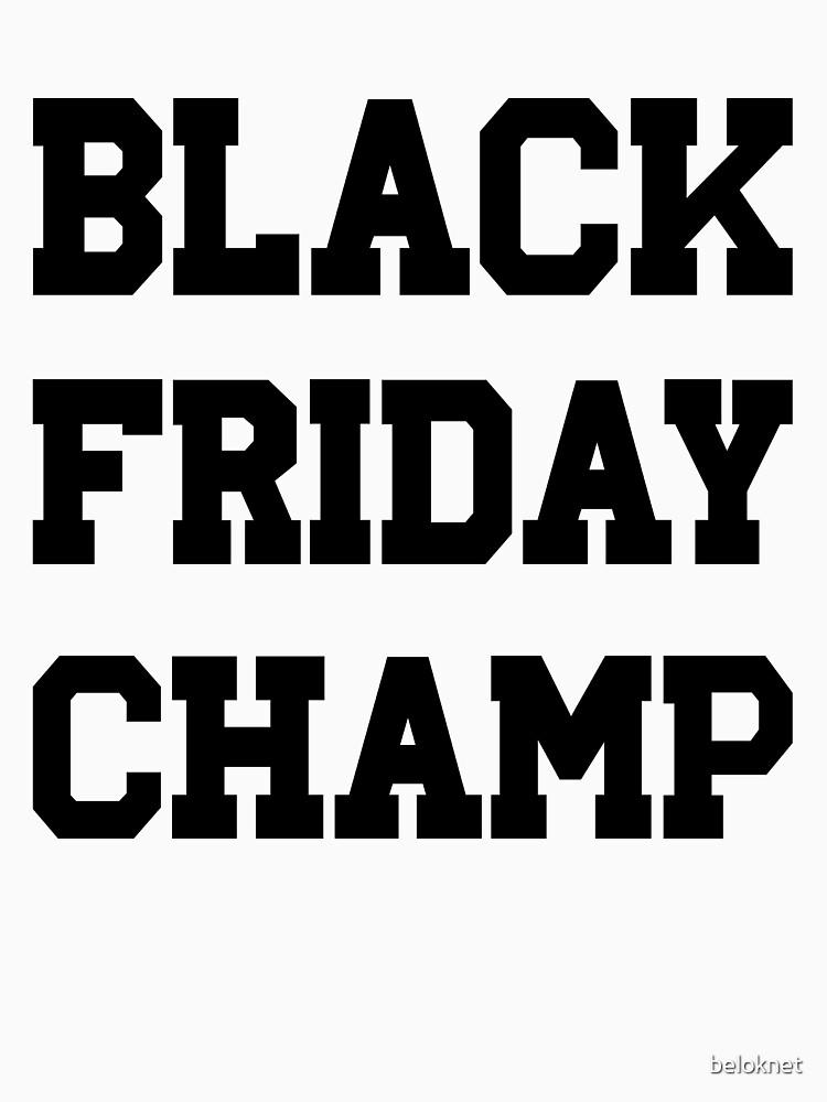 Black Friday Champ by beloknet
