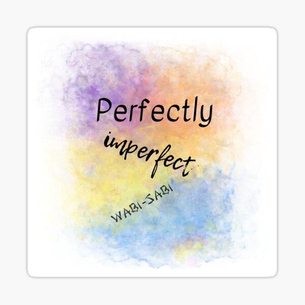 Perfectly Imperfect - Wabi-Sabi (black) Motivational Sticker