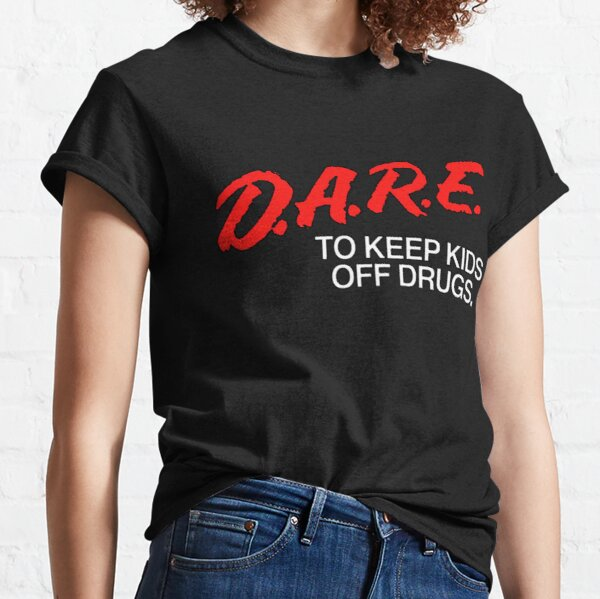 D.A.R.E. To Keep Kids Off Drugs Classic T-Shirt