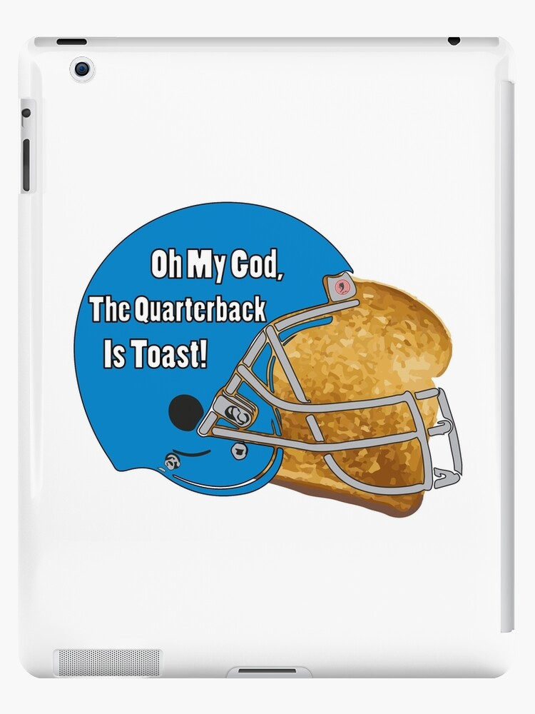 Oh My God, The Quarterback Is Toast! by CopeStarr