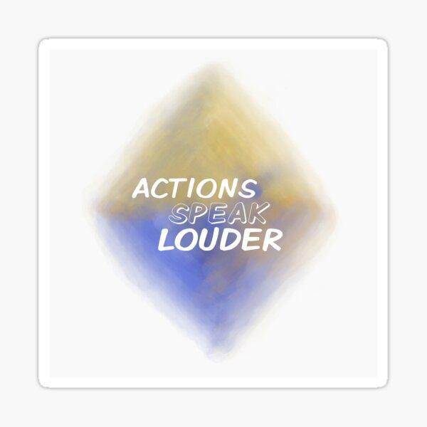 Actions Speak Louder (white) Motivational  Sticker