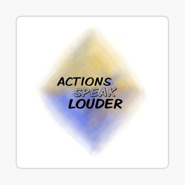 Actions Speak Louder (black) Motivational  Sticker