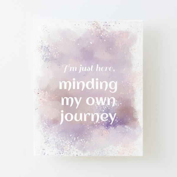 Minding My Own Journey (white) Motivational Canvas Mounted Print