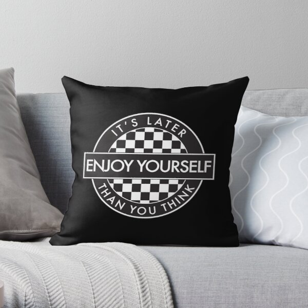 Enjoy Yourself It's Later Than You Think [Round Type 2] Throw Pillow