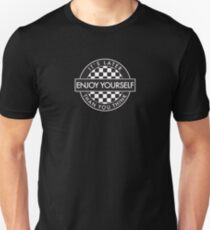 Enjoy Yourself It's Later Than You Think [Round Type 2] Slim Fit T-Shirt