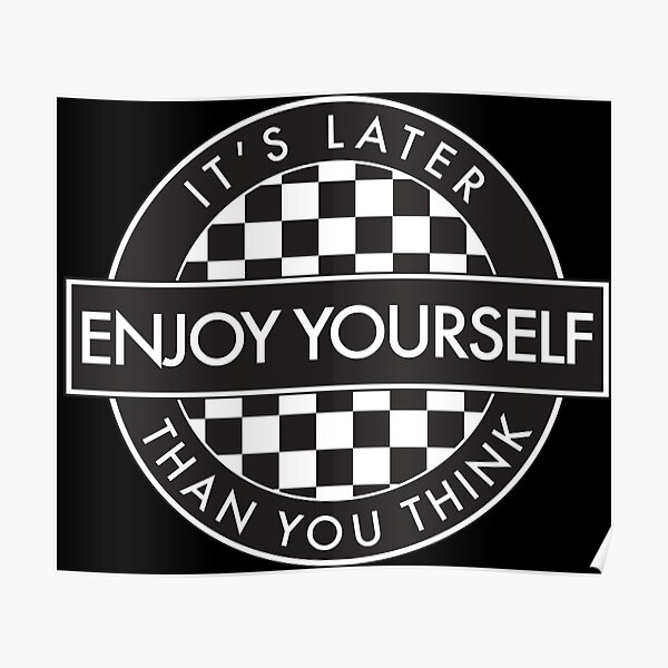 Enjoy Yourself It's Later Than You Think [Round Type 2] Poster