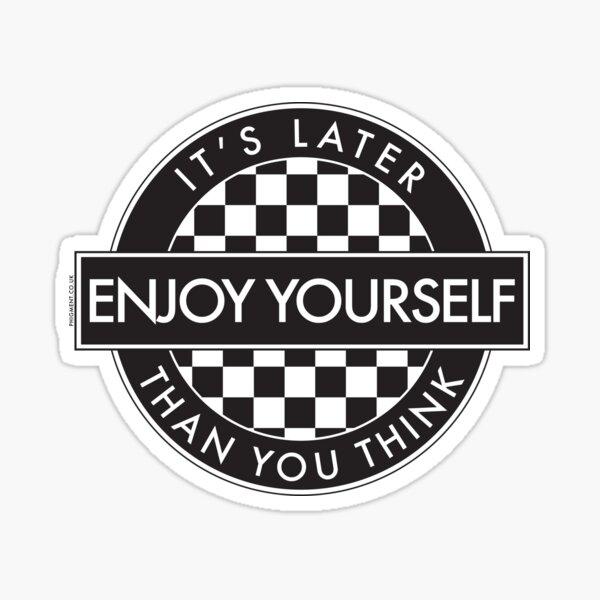Amüsieren Sie sich, es ist später als Sie denken [Runde Typ 2] Sticker