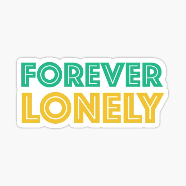 Forever Lonely  Sticker