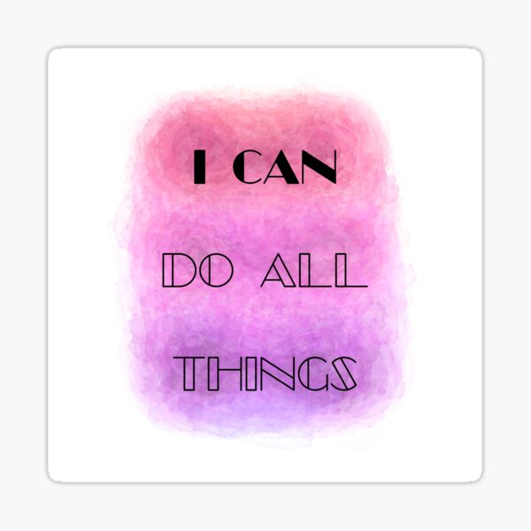 I Can Do All Things (black) Motivational Sticker