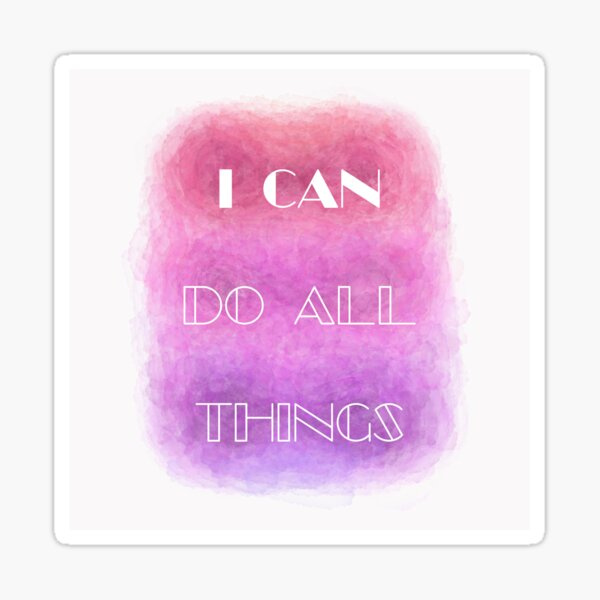 I Can Do All Things (white) Motivational Sticker