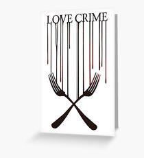 Love crime Greeting Card