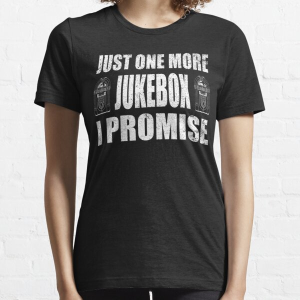 Just One More Jukebox I Promise Essential T-Shirt
