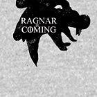 Ragnar is Coming by artsandherbs