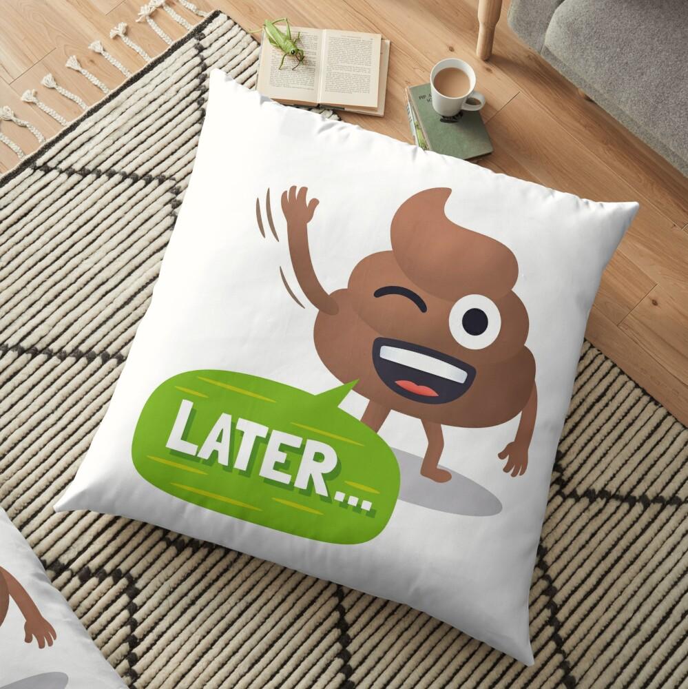 Later Happy Poo Emoji JoyPixels Funny Goodbye Floor Pillow