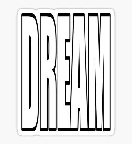 dream big! Sticker