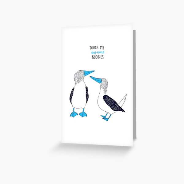 touch my blue footed boobies Greeting Card