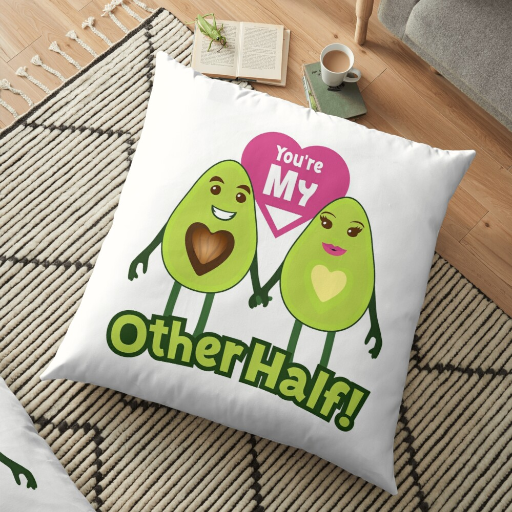 You're My Other Half Emoji Lovely Avocado saying Floor Pillow