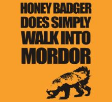 Honey Badger Does Simply Walk Into Mordor